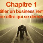 <b>Identifier un business rentable et une offre qui se démarque</b>