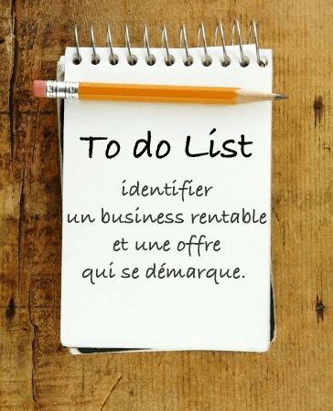la to do list pour identifier un business rentable et une offre qui se d marque. Black Bedroom Furniture Sets. Home Design Ideas
