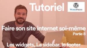 Tutoriel : Comment faire son site soi-même - Partie 8 - Les widgets, la sidebar, le footer dans Wordpress