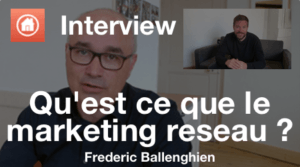 Qu'est-ce que le marketing réseau ? - Interview video de Frederic Ballenghien