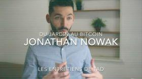 Jonathan Nowak : du Jardin au Bitcoin